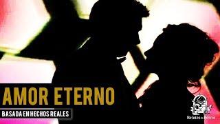AMOR ETERNO (HISTORIAS DE TERROR)