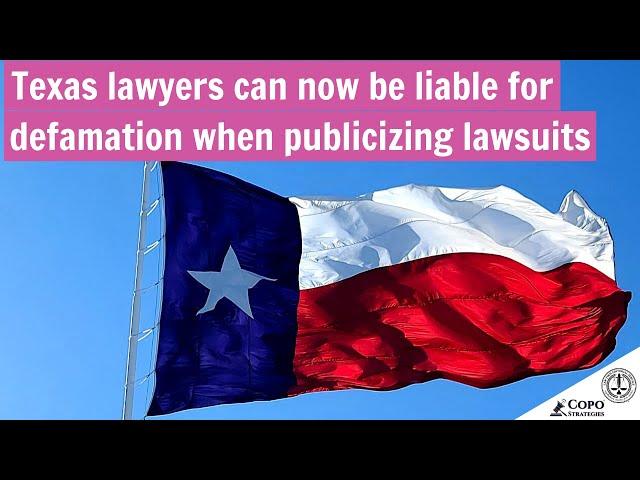 Texas Supreme Court warns lawyers about defamation when publicizing lawsuits