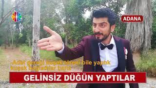 Adana'da Gelinsiz Düğün Yaptılar - Röportaj Adam