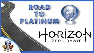 Road to Platinum - Horizon Zero Dawn Full Trophy Guide (All Allies, Collectibles, Side Quests, etc)