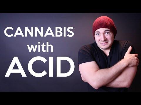 Cannabis with Acid