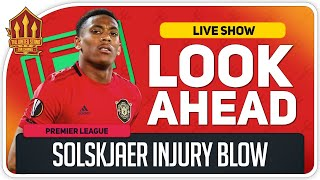 Everton vs Manchester United! SOLSKJAER'S Martial Injury Blow?