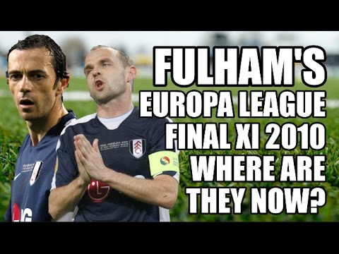 Fulham's 2010 Europa League Final XI: Where Are They Now?