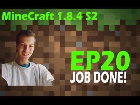 (dansk/danish) MineCraft 1.8.4 S2 EP20 JOB DONE!!