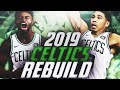 BEST SUPERTEAM EVER! 2019 BOSTON CELTICS REBUILD! NBA 2K18