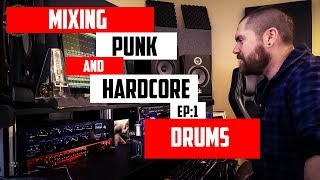 Mixing Punk Rock and Hardcore - Episode 1 - Drums