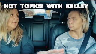 HOT TOPICS WITH KELLEY PART 2!!! SNEAKOUT STORYTIME