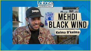 Kelma b'Kelma: Mehdi Black Wind - كلمة بكلمة: مهدي بلاك ويند