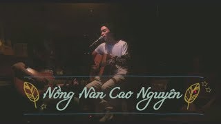 Nồng Nàn Cao Nguyên - Live Sessions (Thanh Nguyễn acoustic cover)