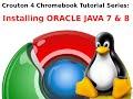 Crouton 4 Chromebook Tutorials: Installing ORACLE JAVA 7 & 8