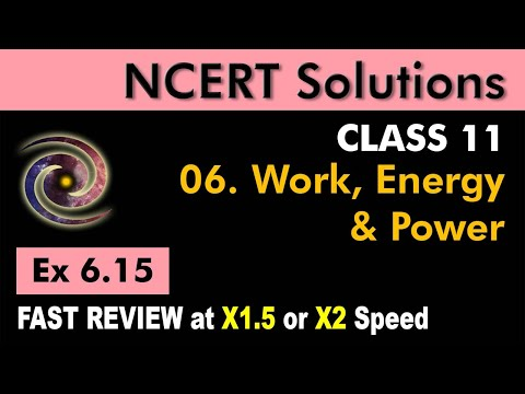 Class 11 Physics NCERT Solutions | Ex 6.15 Chapter 6 | Work, Energy and Power by Ashish Arora