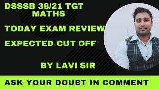Dsssb Tgt Maths Morning Shift Review 02 september 2021