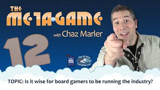 Is it wise for gamers to run the industry? (The Meta Game #12)