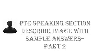 pte describe image with sample answers part 2