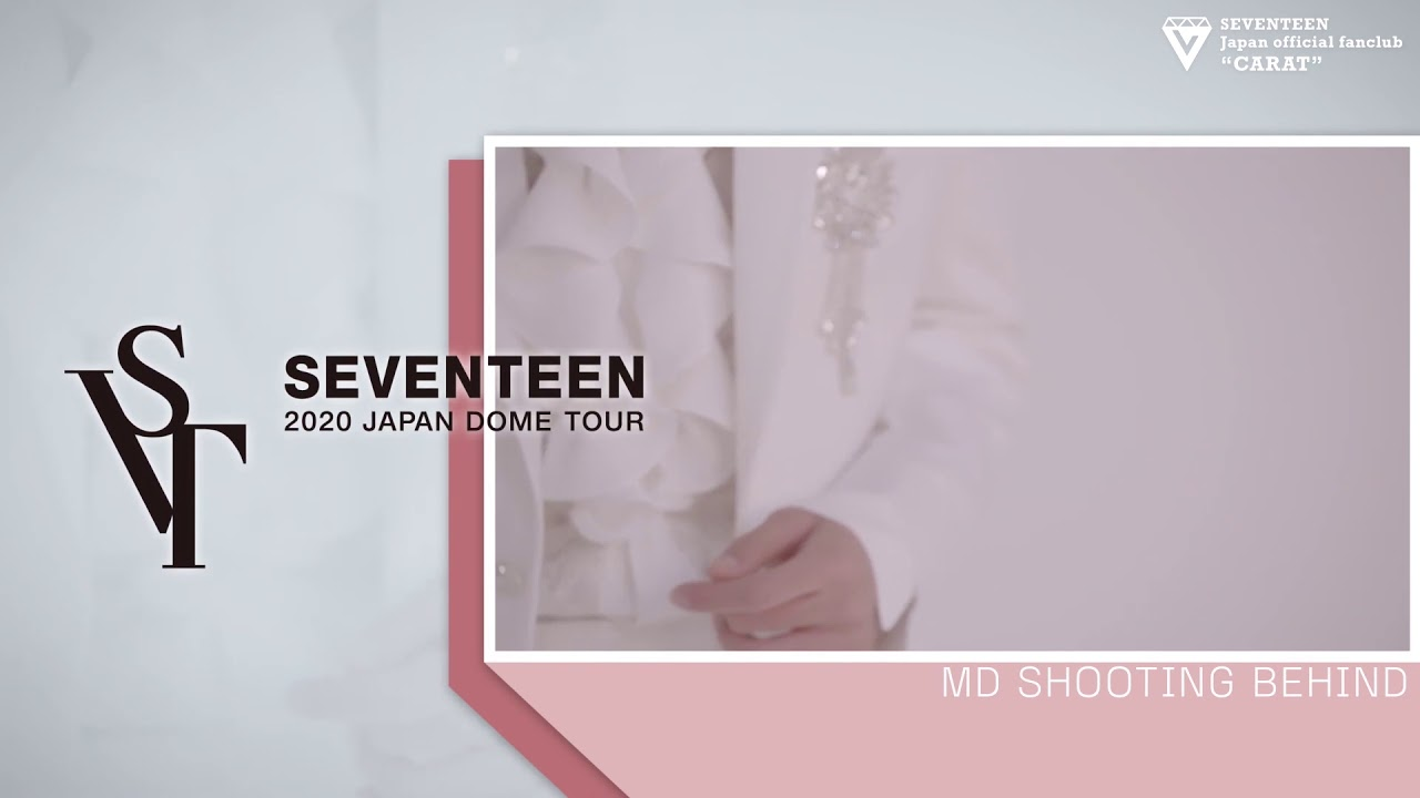 [MAKING]SEVENTEEN 2020 JAPAN DOME TOUR <SVT> MD SHOOTING BEHIND SCENE