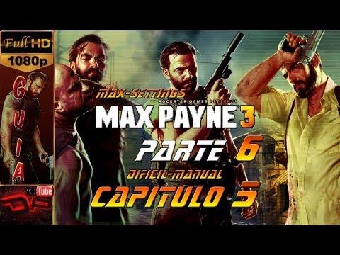 Max Payne 3 - Español Walkthrough Parte 6   Capitulo 5 Viva, aunque no del todo bien   PC 1080p