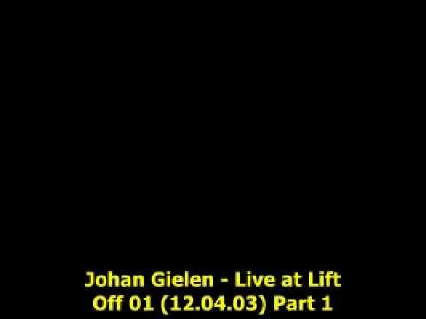 Johan Gielen  Live at Lift Off 01 12.04.03) Part 1