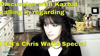 Chris Watts Special - Kazbat and I Discuss on Live with Mommy Ramblings.
