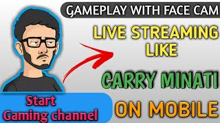 How To Live Stream Like Carry Minati On Mobile || PUBG Streaming Like Carry Minati On Mobile