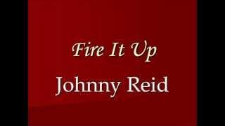 Fire It Up - Johnny Reid (Lyrics) Mp3