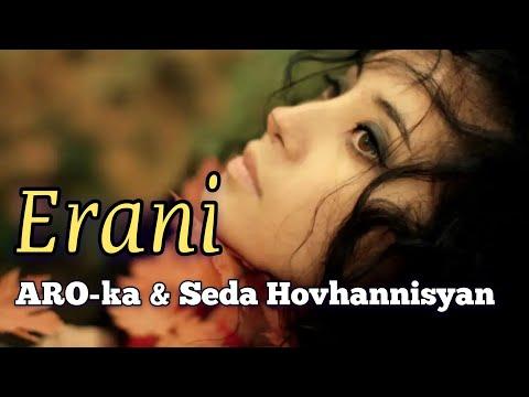ARO-ka & Seda Hovhannisyan  ERANI █▬█ █ ▀█▀  2018