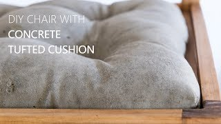 DIY Chair with Concrete Tufted Cushion | Soft as a Rock | Casting Concrete