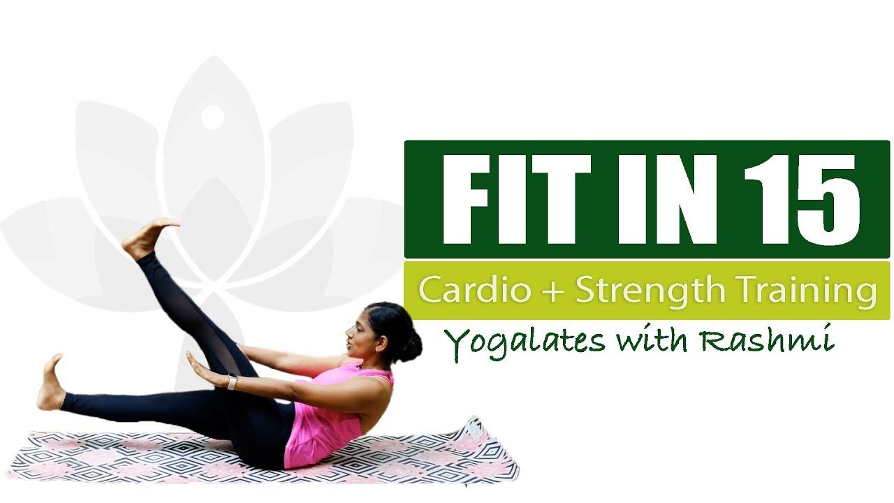 Cardio Surya Namaskar   Yoga for Back + Core Strength   FIT IN 15   Yogalates with Rashmi