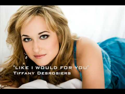 Like I Would For You - Tiffany Desrosiers