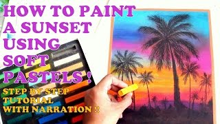 How to paint a SUNSET with palm trees USING SOFT PASTELS   Step by step TUTORIAL WITH NARRATION