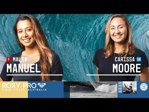 Malia Manuel vs. Carissa Moore - Quarterfinals, Heat 2 - Roxy Pro Gold Coast 2018