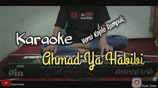 Download Lagu Karaoke - Ahmad Ya Habibi Versi koplo Rampak + Lirik mp3