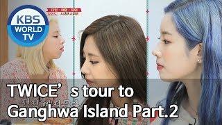 Dahyun, Chaeyoung and Tzuyu's healing tour to Ganghwado Island Part.2[Battle Trip/2019.05.26]