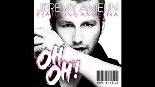 Oh-Oh! - Jeremy Amelin ft Angelika