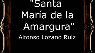 Santa María De La Amargura - Alfonso Lozano Ruiz [bm]