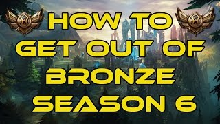 How To Get Out Of Bronze/Silver FASTER S6 | Tips To Climb Out Of Bronze