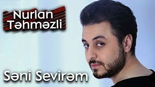 Nurlan Tehmezli & Sevil Sevinc - Seni Sevirem