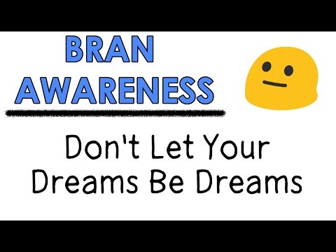 Bran Awareness Episode 3 - Don't Let Your Dreams Be Dreams