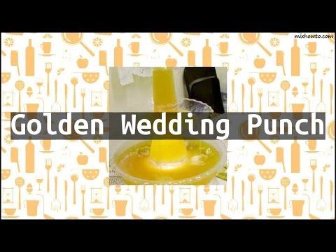 Recipe Golden Wedding Punch
