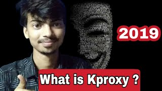 what is kproxy? benefits of kproxy? how to use kproxy?