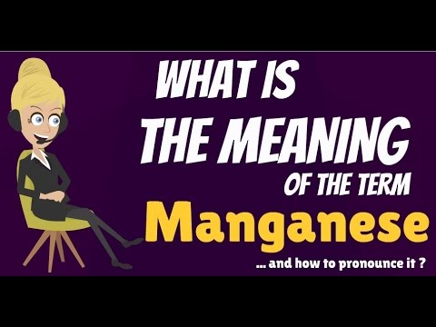 What Is MANGANESE? What Does MANGANESE Mean? MANGANESE Meaning & Explanation