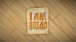 I Am Bread (creators of Surgeon Simulator) - First Look Trailer