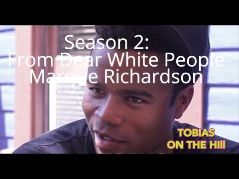 Interview - Dear White People Star Marque Richardson - Tobias On The Hill