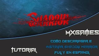 Descargar e Instalar Shadow Warrior Full y Español
