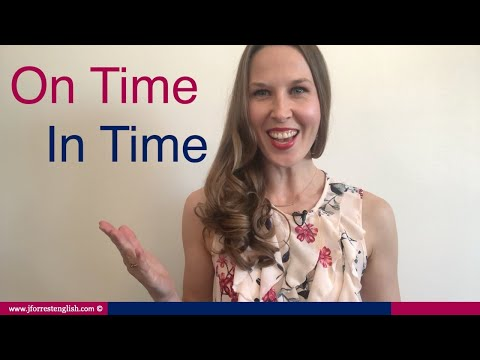 On Time Or In Time - What's The Difference Between ON TIME And IN TIME