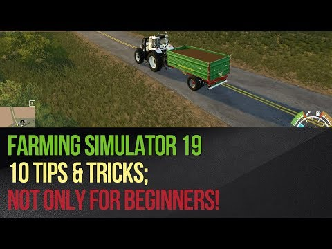 Farming Simulator 19 - 10 Tips & Tricks; not only for beginn