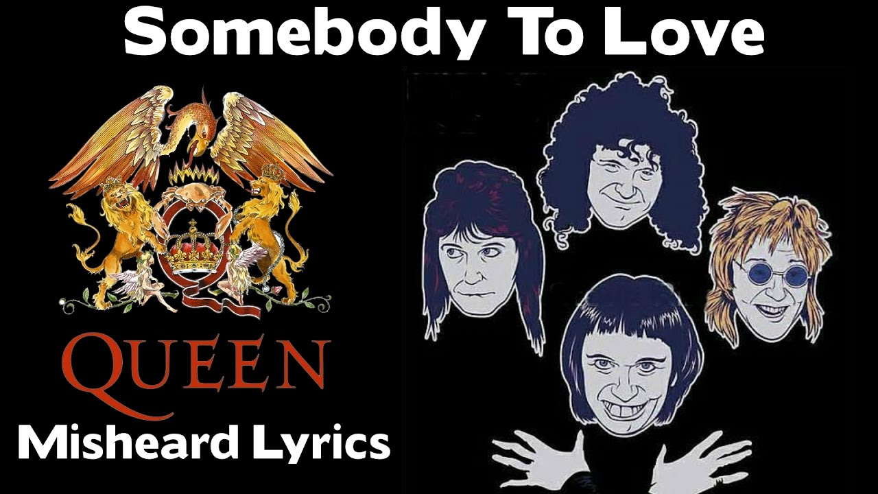 Citaten Love Queen : So funny queen somebody to love misheard