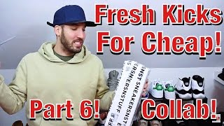 FRESH KICKS FOR CHEAP!! PART 6! An Overlooked Vans Collab, Straight Fire!