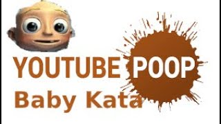 Baby Kata YouTube Poop