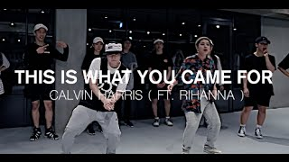 THIS IS WHAT YOU CAME FOR - CALVIN HARRIS(FEAT. RIHANNA ) / DOOBU CHOREOGRAPHY