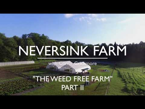 Weed Free Farm And Garden- Part Two